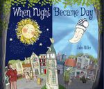 When Night Became Day - Jules Miller