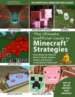 The Ultimate Unofficial Guide to Minecraft® Strategies : Everything You Need to Know to Build, Explore, Attack, and Survive in the World of Minecraft - Instructables. com