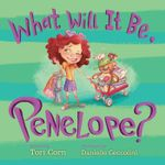 What Will It Be, Penelope? - Tori Corn