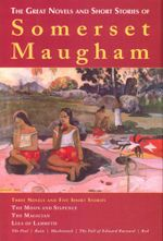 The Great Novels & Short Stories of Somerset Maugham - William Somerset Maugham