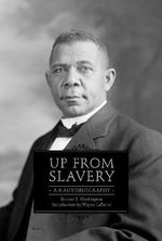 Up from Slavery : An Autobiography - Booker T. Washington