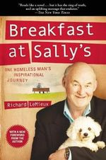 Breakfast at Sally's : One Homeless Man's Inspirational Journey - Richard LeMieux