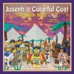 Joseph and the Colorful Coat : The Brick Bible for Kids - Brendan Powell Smith