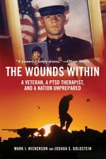The Wounds Within : A Veteran, a PTSD Therapist, and a Nation Unprepared - Mark I. Nickerson