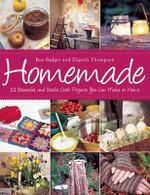 Homemade : 101 Beautiful and Useful Craft Projects You Can Make at Home - Ros Badger
