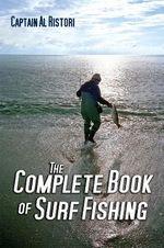 The Complete Book of Surf Fishing - Al Ristori