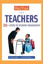 Hot Tips for Teachers : 30+ Steps to Student Engagement - Mark Reardon