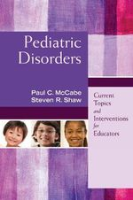 Pediatric Disorders : Current Topics and Interventions for Educators - Paul C. McCabe