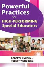 Powerful Practices for High-Performing Special Educators - Robert Kaufman