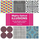 Mighty Optical Illusions : More Than 200 Images to Fascinate, Confuse, Intrigue, and Amaze - Steven Estep