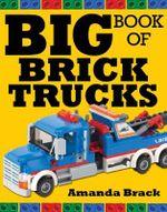 Big Book of Brick Trucks - Amanda Brack
