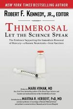 Thimerosal: Let the Science Speak : The Evidence Supporting the Immediate Removal of Mercury--a Known Neurotoxin--from Vaccines