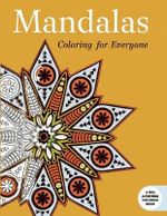 Mandalas : Coloring for Everyone - Skyhorse Publishing