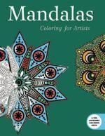 Mandalas : Coloring for Artists - Skyhorse Publishing