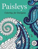 Paisleys : Coloring for Everyone - Skyhorse Publishing