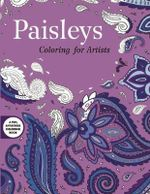 Paisleys : Coloring for Artists - Skyhorse Publishing