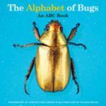 The Alphabet of Bugs : An ABC Book - Valerie Gates