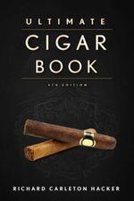 Ultimate Cigar Book - Richard Carleton Hacker