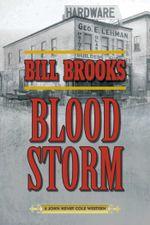 Blood Storm : A John Henry Cole Western - Bill Brooks