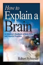 How to Explain a Brain - Dr Robert Sylwester