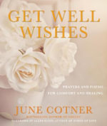 Get Well Wishes : Prayers and Poems for Comfort and Healing