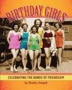 Birthday Girls : Celebrating the Bonds of Friendship - Reeda Joseph