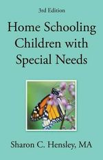 Home Schooling Children with Special Needs (3rd Edition) - Sharon Hensley