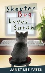 Skeeter Bug Loves Sarah - Janet Lee Yates