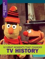 12 Great Moments That Changed TV History : Great Moments in Media - Lori Fromowitz