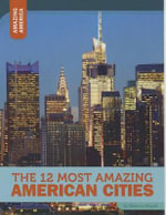 The 12 Most Amazing American Cities : Amazing America - DeAnn Herringshaw