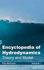 Encyclopedia of Hydrodynamics : Volume I (Theory and Model)