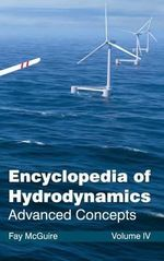 Encyclopedia of Hydrodynamics : Volume IV (Advanced Concepts)