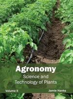 Agronomy : Science and Technology of Plants (Volume II)