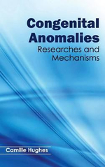 Congenital Anomalies : Researches and Mechanisms