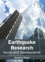 Earthquake Research : Issues and Developments