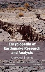 Encyclopedia of Earthquake Research and Analysis : Volume II (Analytical Studies)