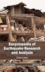 Encyclopedia of Earthquake Research and Analysis : Volume III (Overview)