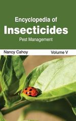 Encyclopedia of Insecticides : Volume V (Pest Management)