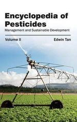 Encyclopedia of Pesticides : Volume II (Management and Sustainable Development)