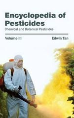 Encyclopedia of Pesticides : Volume III (Chemical and Botanical Pesticides)