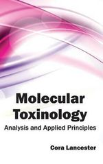 Molecular Toxinology : Analysis and Applied Principles