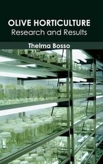 Olive Horticulture : Research and Results