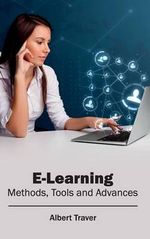 E-Learning : Methods, Tools and Advances