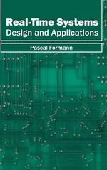 Real-Time Systems : Design and Applications