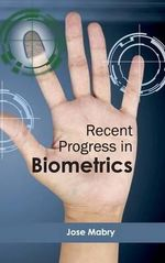Recent Progress in Biometrics