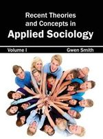 Recent Theories and Concepts in Applied Sociology : Volume I