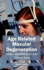 Age Related Macular Degeneration : Advanced Research and Clinical Care