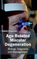 Age Related Macular Degeneration : Biology, Diagnosis and Management
