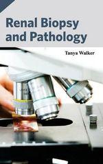 Renal Biopsy and Pathology