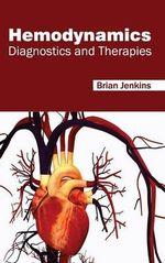 Hemodynamics : Diagnostics and Therapies